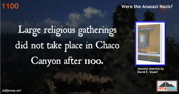 Anasazi Nazi-like culture stopped religious gatherings in Chaco, from Anasazi America: Seventeen Centuries on the Road from Center Place, by David E. Stuart