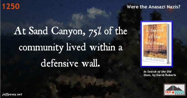 Defenses against Anasazi Nazi-like warriors, from In Search of the Old Ones, by David Roberts.
