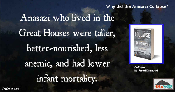 Anasazi chiefs ate better than the peasants, from Collapse: How Societies Choose to Fail or Succeed, by Jared Diamond