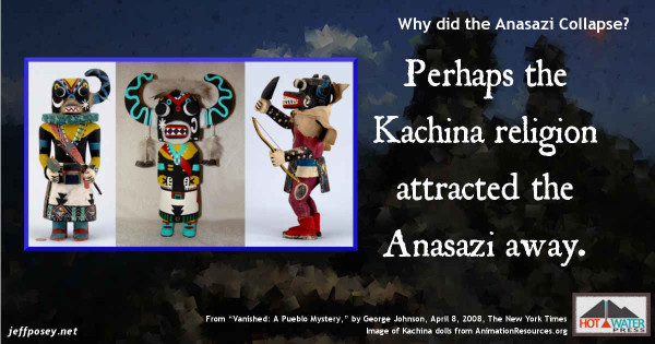 """The Kachina religion may have been the draw for the Anasazi migration, from """"Vanished: A Pueblo Mystery,"""" by George Johnson, April 8, 2008, The New York Times"""