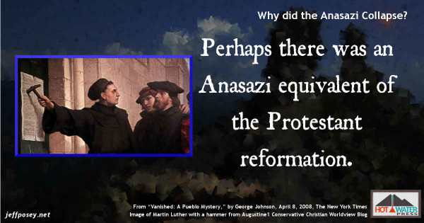 """Perhaps the Anasazi went through a religious reformation that called for migration, from """"Vanished: A Pueblo Mystery,"""" by George Johnson, April 8, 2008, The New York Times"""