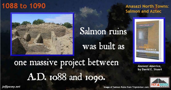 Salmon ruin was mostly built as one massive project between A.D. 1088 and 1090. The great house was constructed in the shape of a square C. Its back (north) wall is 450 feet long. The two arms of the C, each 200 feet long, reach south toward the Great North Road from Chaco. The great house once stood two to four stories tall, contained at least 175 rooms, and had a floor area of 90,000 square feet—nearly two acres… [I]t was built in the midst of the worst drought since the rains had become more favorable 90 years before. —Anasazi America, by David E. Stuart, p. 83. Image of Salmon Ruins from TripAdvisor.com.