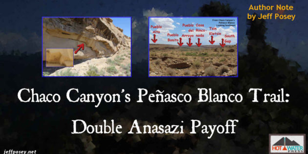 Chaco Canyon's Peñasco Blanco Trail: Double Anasazi Payoff Author Note by Jeff Posey